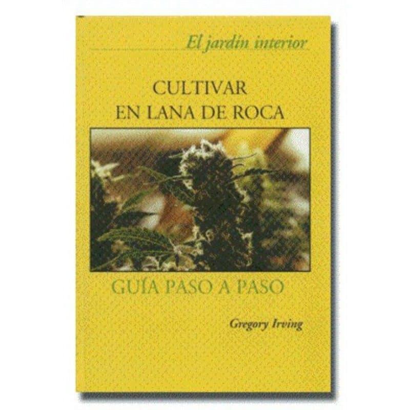 CULTIVAR EN LANA DE ROCA (Gregory Irving)