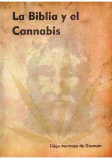 LA BIBLIA Y EL CANNABIS. (Iñigo Montoya de Guzman)